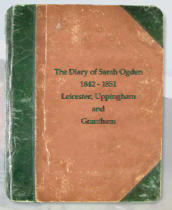 The Diary of Sarah Ogden 1842 - 1851 Leicester, Uppingham and Grantham
